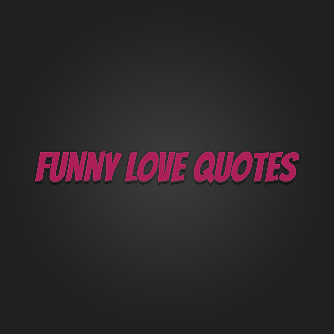 I Love You More Than Quotes: 50 Funny Love Quotes And Sayings With Pictures